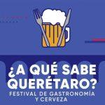 Festival gastronomía y cerveza Querétaro